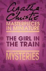Foto Cover di The Girl in the Train, Ebook inglese di Agatha Christie, edito da HarperCollins Publishers