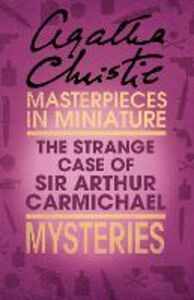 Ebook in inglese The Strange Case of Sir Arthur Carmichael Christie, Agatha