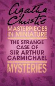 Ebook in inglese The Strange Case of Sir Arthur Carmichael Christie, Agatha