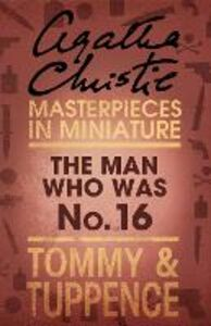 Ebook in inglese The Man Who Was No. 16 Christie, Agatha
