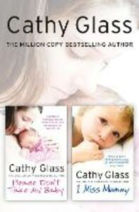 Foto Cover di Please Don't Take My Baby and I Miss Mummy 2-in-1 Collection, Ebook inglese di Cathy Glass, edito da HarperCollins Publishers