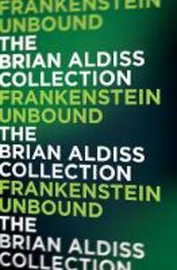 Foto Cover di Frankenstein Unbound (The Monster Trilogy), Ebook inglese di Brian Aldiss, edito da HarperCollins Publishers