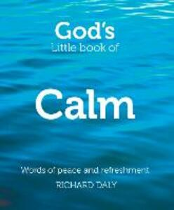 God's Little Book of Calm: Words of Peace and Refreshment - Richard Daly - cover
