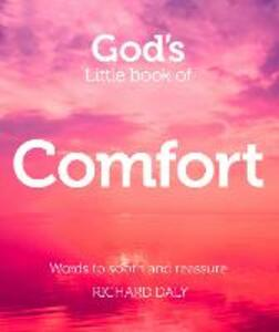 God's Little Book of Comfort: Words to Soothe and Reassure - Richard Daly - cover