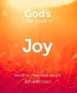 God's Little Book of Joy: Words to Cheer and Delight - Richard Daly - cover