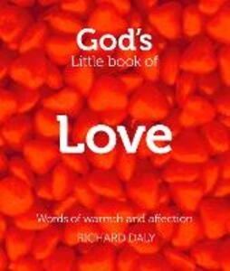 God's Little Book of Love: Words of Warmth and Affection - Richard Daly - cover