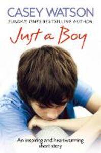 Foto Cover di Just a Boy, Ebook inglese di Casey Watson, edito da HarperCollins Publishers