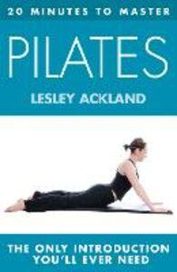 Foto Cover di 20 Minutes to Master ... Pilates, Ebook inglese di Lesley Ackland, edito da HarperCollins Publishers