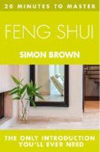 Foto Cover di 20 Minutes to Master ... Feng Shui, Ebook inglese di Simon Brown, edito da HarperCollins Publishers