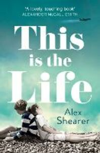 Foto Cover di This is the Life, Ebook inglese di Alex Shearer, edito da HarperCollins Publishers