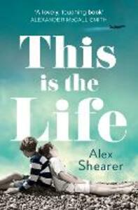 This is the Life - Alex Shearer - cover