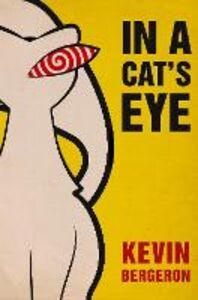 Foto Cover di In a Cat's Eye, Ebook inglese di Kevin Bergeron, edito da HarperCollins Publishers