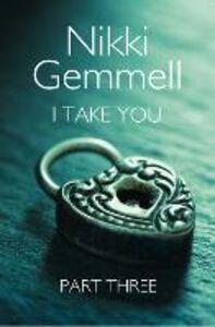 Foto Cover di I Take You, Ebook inglese di Nikki Gemmell, edito da HarperCollins Publishers