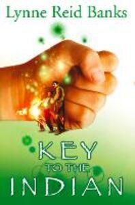 Foto Cover di The Key to the Indian, Ebook inglese di Lynne Reid Banks, edito da HarperCollins Publishers