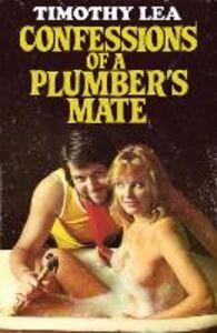 Foto Cover di Confessions of a Plumber's Mate, Ebook inglese di Timothy Lea, edito da HarperCollins Publishers