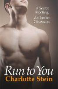 Foto Cover di Run to You, Ebook inglese di Charlotte Stein, edito da HarperCollins Publishers