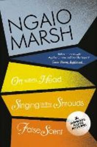 Foto Cover di Inspector Alleyn 3-Book Collection 7: Off With His Head, Singing in the Shrouds, False Scent, Ebook inglese di Ngaio Marsh, edito da HarperCollins Publishers
