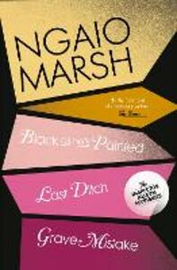 Foto Cover di Inspector Alleyn 3-Book Collection 10: Last Ditch, Black As He's Painted, Grave Mistake, Ebook inglese di Ngaio Marsh, edito da HarperCollins Publishers