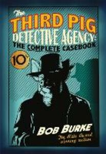Ebook in inglese Third Pig Detective Agency: The Complete Casebook Burke, Bob