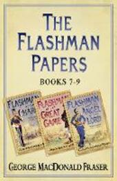 Flashman at the Charge, Flashman in the Great Game, Flashman and the Angel of the Lord