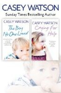 Foto Cover di The Boy No One Loved and Crying for Help 2-in-1 Collection, Ebook inglese di Casey Watson, edito da HarperCollins Publishers