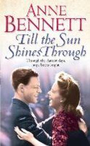 Foto Cover di Till the Sun Shines Through, Ebook inglese di Anne Bennett, edito da HarperCollins Publishers