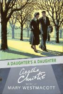 Ebook in inglese Daughter's a Daughter Christie, Agatha , Westmacott, Mary