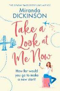 Foto Cover di Take a Look At Me Now, Ebook inglese di Miranda Dickinson, edito da HarperCollins Publishers