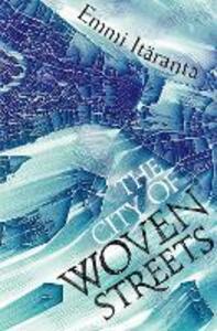 The City of Woven Streets - Emmi Itaranta - cover