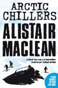 Foto Cover di Alistair MacLean Arctic Chillers 4-Book Collection, Ebook inglese di Alistair MacLean, edito da HarperCollins Publishers