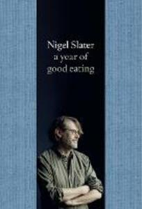 A Year of Good Eating: The Kitchen Diaries III - Nigel Slater - cover