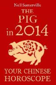 Foto Cover di The Pig in 2014, Ebook inglese di Neil Somerville, edito da HarperCollins Publishers