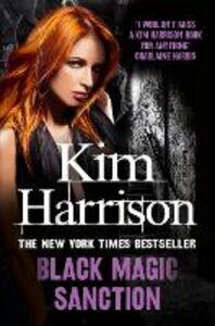 Foto Cover di Black Magic Sanction, Ebook inglese di Kim Harrison, edito da HarperCollins Publishers