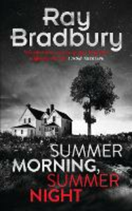 Ebook in inglese Summer Morning, Summer Night Bradbury, Ray