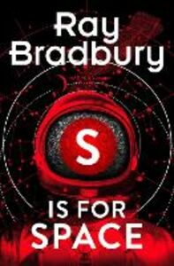 Foto Cover di S is for Space, Ebook inglese di Ray Bradbury, edito da HarperCollins Publishers