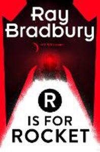 Foto Cover di R is for Rocket, Ebook inglese di Ray Bradbury, edito da HarperCollins Publishers