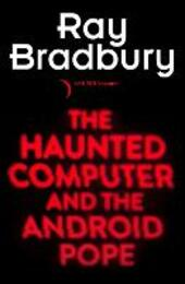 Haunted Computer and the Android Pope