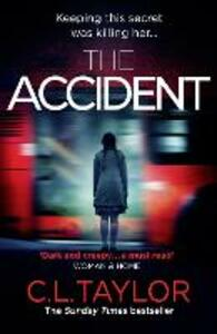 The Accident: The Bestselling Psychological Thriller - C. L. Taylor - cover