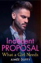 What a Girl Needs: HarperImpulse Erotica Romance (A Novella) (Indecent Proposals, Book 2)