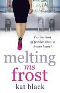 Melting Ms Frost - Kat Black - cover