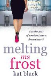 Ebook in inglese Melting Ms Frost Black, Kat