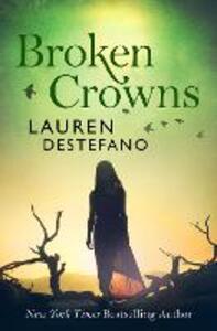 Broken Crowns - Lauren DeStefano - cover