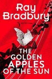 Foto Cover di Golden Apples of the Sun, Ebook inglese di Ray Bradbury, edito da HarperCollins Publishers