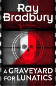 Ebook in inglese Graveyard for Lunatics Bradbury, Ray