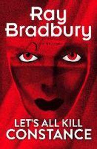 Ebook in inglese Let's All Kill Constance Bradbury, Ray