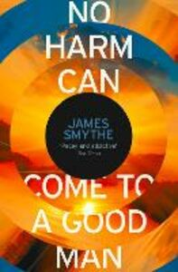 Foto Cover di No Harm Can Come to a Good Man, Ebook inglese di James Smythe, edito da HarperCollins Publishers