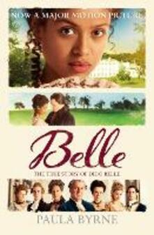 Belle: The True Story of Dido Belle - Paula Byrne - cover