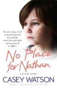 Ebook in inglese No Place for Nathan: A True Short Story Watson, Casey