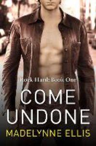 Foto Cover di Come Undone (Rock Hard, Book 1), Ebook inglese di Madelynne Ellis, edito da HarperCollins Publishers
