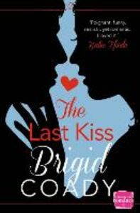 Ebook in inglese Last Kiss: HarperImpulse Mobile Shorts (The Kiss Collection) Coady, Brigid